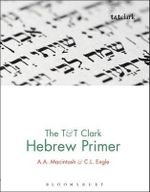 The T&T Clark Hebrew Primer - A. Macintosh