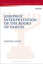 Josephus' Interpretation of the Books of Samuel - Michael Avioz