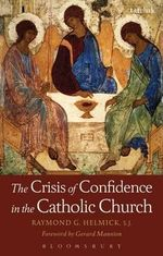 The Crisis of Confidence in the Catholic Church - Father Raymond G. Helmick SJ