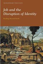 Job and the Disruption of Identity : Reading Beyond Barth - Susannah Ticciati