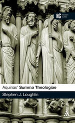 Aquinas' Summa Theologiae : Reader's Guides - Stephen Loughlin
