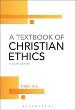 A Textbook of Christian Ethics - Robin Gill
