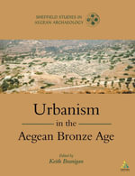 Urbanism in the Aegean Bronze Age - Keith Branigan