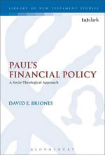 Paul's Financial Policy : A Socio-theological Approach - David E. Briones