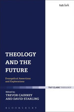 Theology and the Future : Evangelical Assertions and Explorations