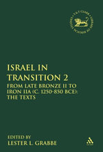 Israel in Transition 2 : From Late Bronze II to Iron IIA (c. 1250-850 BCE): The Texts