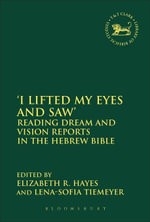 'I Lifted My Eyes and Saw' : Reading Dream and Vision Reports in the Hebrew Bible