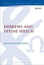Hebrews and Divine Speech - Jonathan I. Griffiths