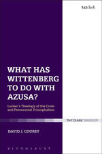 What Has Wittenberg to Do with Azusa? : Luther's Theology of the Cross and Pentecostal Triumphalism - David J. Courey
