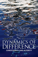 Dynamics of Difference : Christianity and Alterity