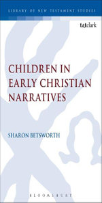 Children in Early Christian Narratives - Sharon Betsworth
