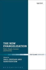 The New Evangelization : Faith, People, Context and Practice