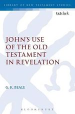 John's Use of the Old Testament in Revelation : The Library of New Testament Studies - Gregory K. Beale