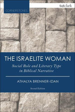 The Israelite Woman : Social Role and Literary Type in Biblical Narrative - Athalya Brenner-Idan
