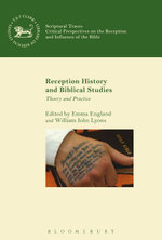 Reception History and Biblical Studies : Theory and Practice