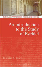 An Introduction to the Study of Ezekiel - Michael A. Lyons