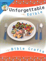 Unforgettable Edible Bible Crafts : 64 Pages Reproducible Patterns - Nancy I. Sanders