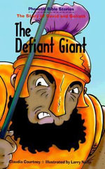 The Defiant Giant : The Story of David and Goliath - Claudia Courtney
