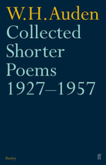 Collected Shorter Poems, 1927-57 : Blake to Poe - W. H. Auden