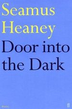Door into the Dark - Seamus Heaney