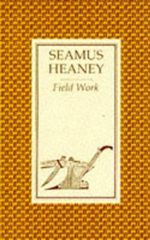 Field Work - Seamus Heaney