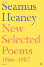 New Selected Poems, 1966-1987 - Seamus Heaney