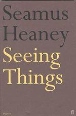 Seeing Things - Seamus Heaney