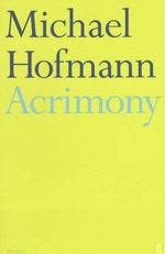 Acrimony - Michael Hofmann