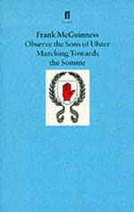 Observe the Sons of Ulster Marching Towards the Somme : Letters, 1932-39 - Frank McGuinness