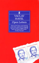 Open Letters : Selected Prose, 1965-1990 - Vaclav Havel