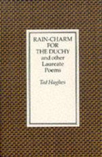 Rain-charm for the Duchy : And Other Laureate Poems - Ted Hughes