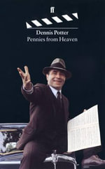 Pennies from Heaven - Dennis Potter