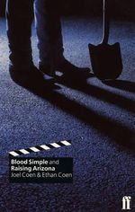 Blood Simple : & Raising Arizona - Joel Coen