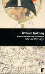 Rites of Passage : A Man Booker Prize Winning Title - William Golding