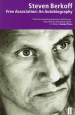 Free Association : Autobiography - Steven Berkoff