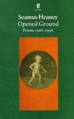 Opened Ground : Poems, 1966-96 - Seamus Heaney