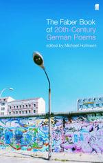 The Faber Book of Twentieth-Century German Poems - Michael Hofmann