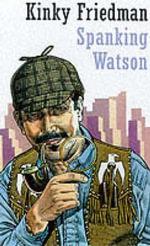 Spanking Watson - Kinky Friedman