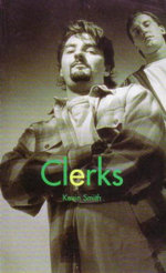 Clerks : Film Classics Screenplay - Kevin Smith