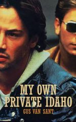 My Own Private Idaho : Film Classics Screenplay - Gus Van Sant