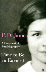 Time to be in Earnest : A Fragment of Autobiography - P. D. James