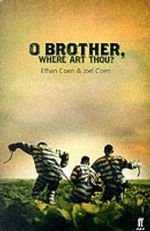 Oh Brother, Where Art Thou? : Faber and Faber Screenplays Ser. - Joel Coen