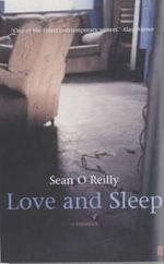 Love and Sleep : A Romance - Sean O'Reilly