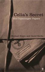 Celia's Secret : The Copenhagen Papers - Michael Frayn