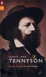 Alfred, Lord Tennyson : Poems Selected by Mick Imlah - Alfred Tennyson