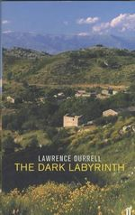 The Dark Labyrinth : A Companion to the Landscape of Rhodes - Lawrence Durrell