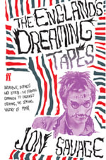 England's Dreaming Tapes - Jon Savage