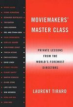 Moviemaker's Master Class : Private Lessons from the World's Foremost Directors - Laurent Tirard