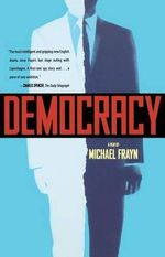 Democracy : A Play - Michael Frayn