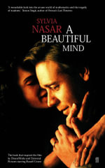 A Beautiful Mind : A Biography of John Forbes Nash, Jr., Winner of the Nobel Prize for Economics, 1994 - Sylvia Nasar